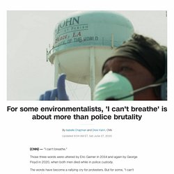 For some environmentalists, 'I can't breathe' is about more than police brutality