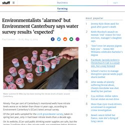 Environmentalists 'alarmed' but Environment Canterbury says water survey results 'expected'