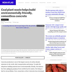 Coal plant waste helps build environmentally-friendly, cementless concrete
