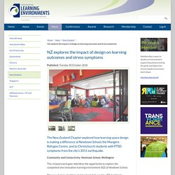 NZ explores the impact of design on learning outcomes and stress symptoms - Learning Environments Australasia: Enhancing the Educational Experience