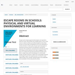 ESCAPE ROOMS IN SCHOOLS: PHYSICAL AND VIRTUAL ENVIRONMENTS FOR LEARNING