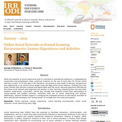 Online social networks as formal learning environments: Learner experiences and activities