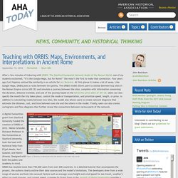 Teaching with ORBIS: Maps, Environments, and Interpretations in Ancient Rome - American Historical Association