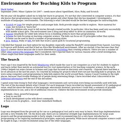 Environments for Teaching Kids to Program and Explorer the World Through Code
