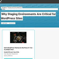 Why Staging Environments Are Critical for WordPress Sites — SitePoint