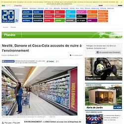 Nestlé, Danone et Coca-Cola accusés de nuire à l'environnement