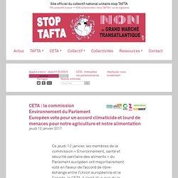 CETA : la commission Environnement du Parlement Européen vote pour un accord climaticide et lourd de menaces pour notre agriculture et notre alimentation