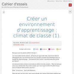 Créer un environnement d'apprentissage : climat de classe (1). - Cahier d'essais