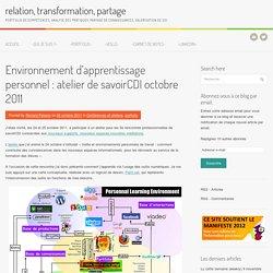 Environnement d'apprentissage personnel : atelier de savoirCDI octobre 2011