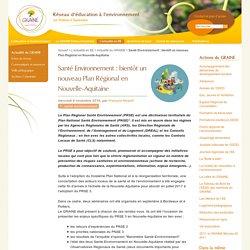 Santé Environnement : bientôt un nouveau Plan Régional en Nouvelle-Aquitaine