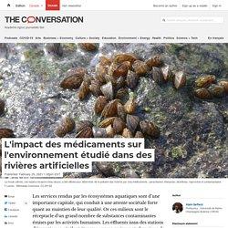 L'impact des médicaments sur l'environnement étudié dans des rivières artificielles