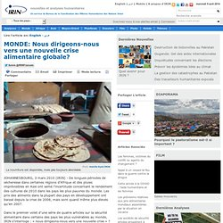 MONDE: Nous dirigeons-nous vers une nouvelle crise alimentaire globale? | Afrique | Monde | Early Warning Economy Environment Food Security Health & Nutrition Natural Disasters Conflict Aid Policy | News Item