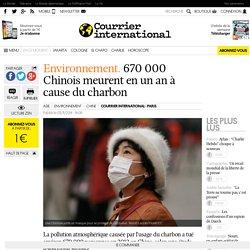 ENVIRONNEMENT. 670 000 Chinois meurent en un an à cause du charbon