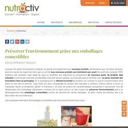 Préserver l'environnement grâce aux emballages comestibles - Nutractiv