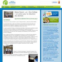 Blaise Pascal : un « Eco Collège » en action pour la réduction des déchets - Service environnement des CramadesService environnement des Cramades
