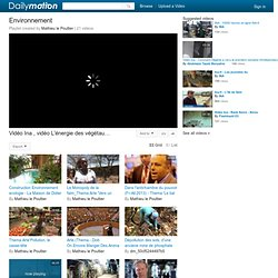 Environnement - A Video PlayList on Dailymotion