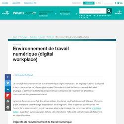 Que signifie Environnement de travail numérique (digital workplace)? - Definition IT de Whatis.fr