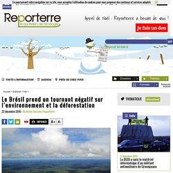 Le Brésil prend un tournant négatif sur l'environnement et la déforestation
