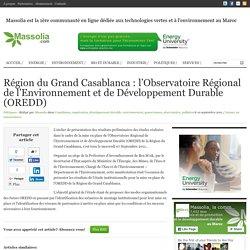 Région du Grand Casablanca : l'Observatoire Régional de l'Environnement et de Développement Durable (OREDD)