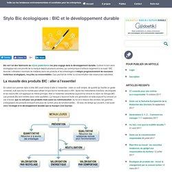 Entreprise Environnement Stylo Bic écologiques : BIC et le développement durable - Entreprise Environnement