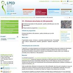 C3 - Enclaves sécurisées et ville passante - LPED - Laboratoire Population Environnement Développement