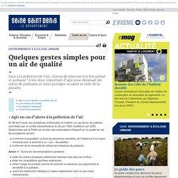 Seine-saint-denis.fr - Environnement & Écologie urbaine - Quelques gestes simples pour un air de qualité