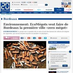 Environnement: EcoMégots veut faire de Bordeaux la première ville «zero mégot»