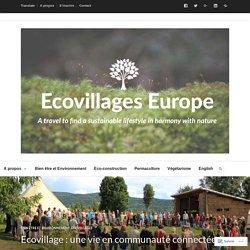 Ecovillage : une vie en communauté connectée à son environnement – Ecovillages Europe