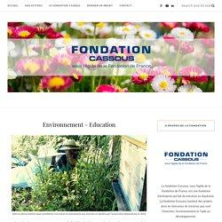 Environnement - Education - Fondation Cassous