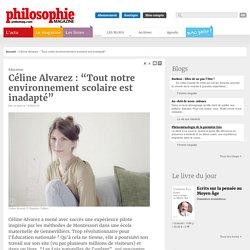 """Céline Alvarez : """"Tout notre environnement scolaire est inadapté"""""""