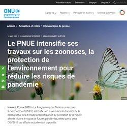 UNENVIRONNEMENT 12/05/20 Le PNUE intensifie ses travaux sur les zoonoses, la protection de l'environnement pour réduire les risques de pandémie