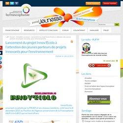 Lancement du projet Innov'Ecolo à l'attention des jeunes porteurs de projets innovants pour l'environnement