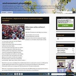 Crises Bretonnes…bégaiements de l'histoire ou processus européen mondialisé? - environnement géopolitique