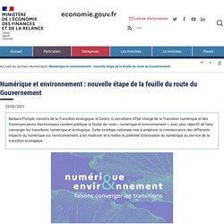 Numérique et environnement : nouvelle étape de la feuille du route du Gouvernement