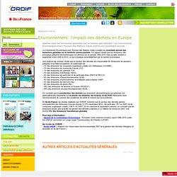 OBSERVATOIRE REGIONAL DES DECHETS D'ILE DE FRANCE 28/09/12 Environnement: l'impact des déchets en Europe.