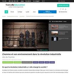 L'homme et son environnement dans la révolution industrielle [vidéo]
