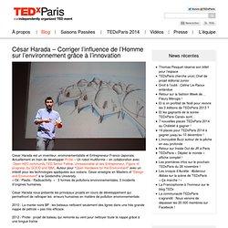 César Harada – Corriger l'influence de l'Homme sur l'environnement grâce à l'innovation