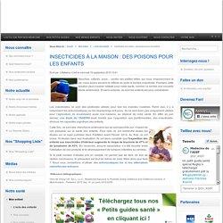 Insecticides à la maison : des poisons pour les enfants