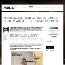 75 publicités pour la protection de notre planète et de l'environnement