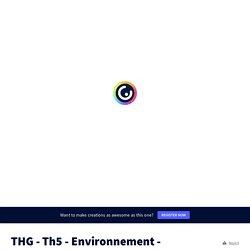 THG - Th5 - Environnement - intro by Juliette Benelli on Genially