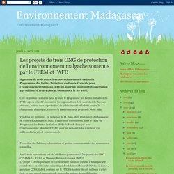 Environnement Madagascar: Les projets de trois ONG de protection de l'environnement malgache soutenus par le FFEM et l'AFD
