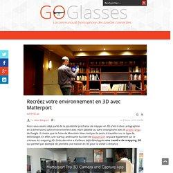Recréez votre environnement en 3D avec Matterport - GoGlasses