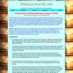 Programme d'élimination des métaux lourds - métaux lourds - polluant - santé - maladie - test - toxique - cuivre - cadmium - mercure - zinc - plomb - nickel - pollution - environnement - toxines - minéraux - radicaux libres - néphropathie - bio-toxines -