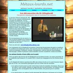 Les découvertes du Dr Klinghardt - métaux lourds - polluant - santé - maladie - test - toxique - cuivre - cadmium - mercure - zinc - plomb - nickel - pollution - environnement - toxines - minéraux - radicaux libres - néphropathie - bio-toxines - neurotoxi
