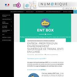 ENTBox: profiter d'un Environnement Numérique de Travail (ENT) en classe