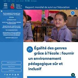 Égalité des genres grâce à l'école : fournir un environnement pédagogique sûr et inclusif – Unesco