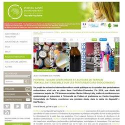 Poitiers : quand chercheurs et acteurs de terrain travaillent ensemble sur les perturbateurs endocriniens