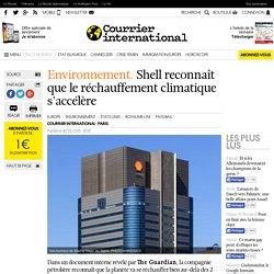 Environnement. Shell reconnaît que le réchauffement climatique s'accélère