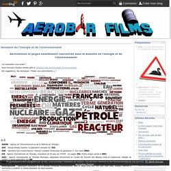 Glossaire de l'énergie et de l'environnement - Le blog sérendipesque et disruptif des Aerobar Films