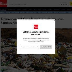 Environnement Canada met leplastique sous hautesurveillance